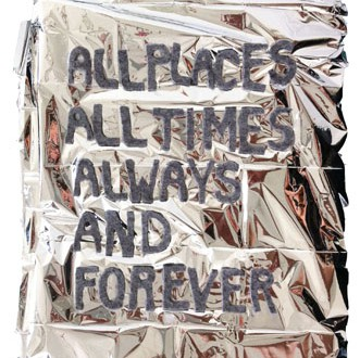 "All Places All Times Always and Forever. 12"" x 1"" x 16"". Felt lettering on emergency mylar survival blanket. 2014"